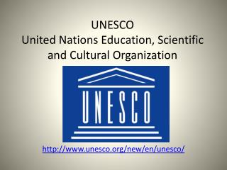UNESCO United Nations Education, Scientific  and Cultural Organization