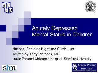 Acutely Depressed Mental Status in Children