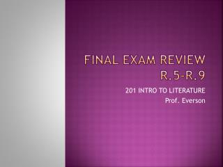 FINAL EXAM review r.5-r.9