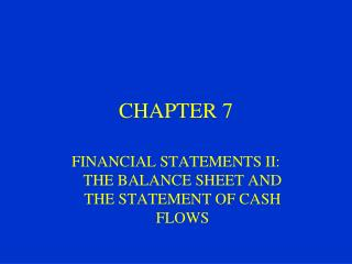 FINANCIAL STATEMENTS II:  THE BALANCE SHEET AND THE STATEMENT OF CASH FLOWS