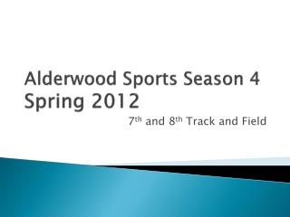 Alderwood Sports Season 4  Spring 2012