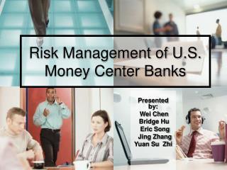 Risk Management of U.S. Money Center Banks