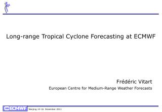 Long-range Tropical Cyclone Forecasting at ECMWF
