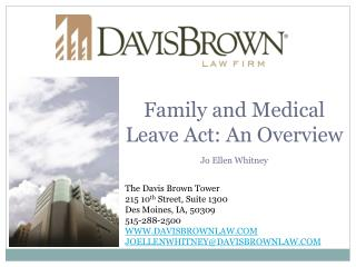 The Davis Brown Tower 215 10 th  Street, Suite 1300 Des Moines, IA, 50309 515-288-2500
