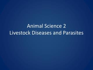 Animal Science 2 Livestock Diseases and Parasites