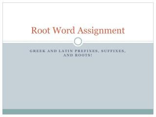 Root Word Assignment