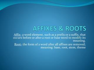 AFFIXES & ROOTS