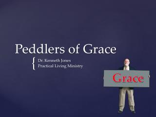 Peddlers of Grace