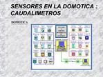 SENSORES EN LA DOMOTICA : CAUDALIMETROS