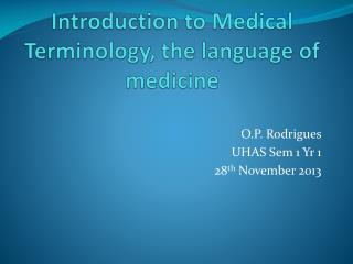 Medical terminology lecture 2 Introduction to Medical Terminology, the language of medicine