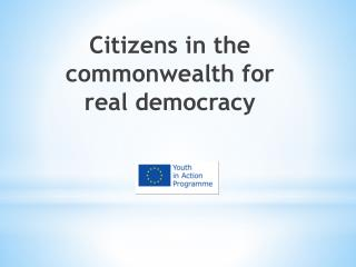 Citizens in the commonwealth for real democracy