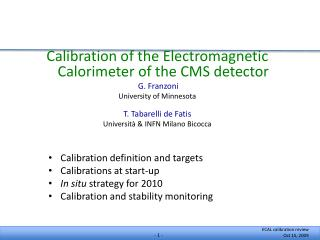 Calibration of the Electromagnetic Calorimeter of the CMS detector  G. Franzoni