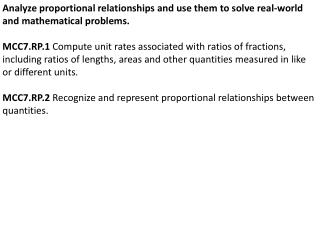 Analyze proportional relationships and use them to solve real-world and mathematical problems.