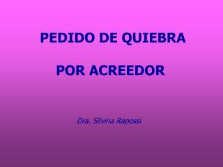 PEDIDO DE QUIEBRA               POR ACREEDOR