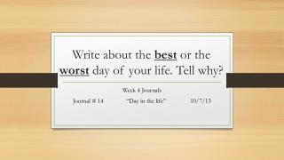 Write about  the  best  or the  worst  day of your  life. Tell why?