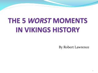 THE 5  WORST  MOMENTS IN VIKINGS HISTORY