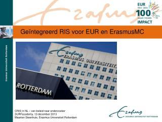 G eïntegreerd RIS voor EUR en  ErasmusMC
