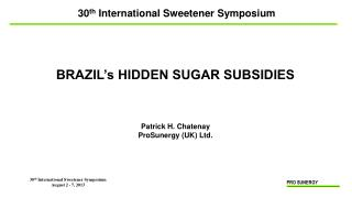30 th  International Sweetener Symposium August 2 - 7, 2013
