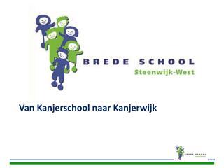 Van Kanjerschool naar Kanjerwijk