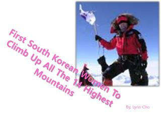 First South Korean Women To Climb Up All The 14 Highest Mountains