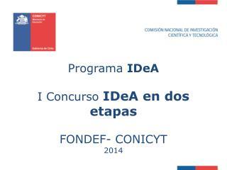 Programa  IDeA I  Concurso  IDeA  en dos etapas FONDEF- CONICYT  2014