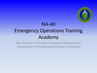 NA-40  Emergency Operations Training Academy