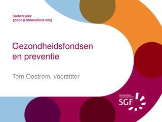 Gezondheidsfondsen en  preventie