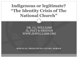 Indigenous or legitimate? �The Identity Crisis of The National Church�