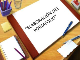 """""""ELABORACIÓN DEL PORTAFOLIO"""""""