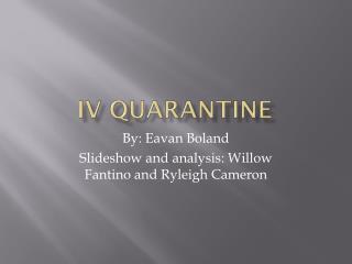 IV quarantine