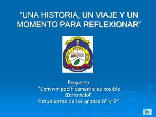 """""""UNA HISTORIA, UN VIAJE Y UN MOMENTO PARA REFLEXIONAR"""""""