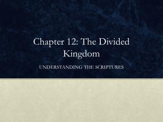 Chapter 12: The Divided Kingdom