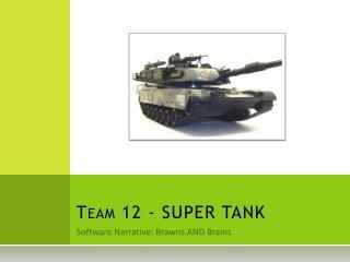 Team 12 - SUPER TANK
