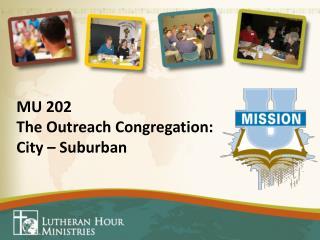 MU 202  The Outreach Congregation:  City – Suburban
