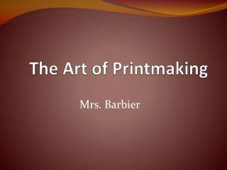 The Art of Printmaking