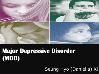 Major Depressive Disorder  (MDD)