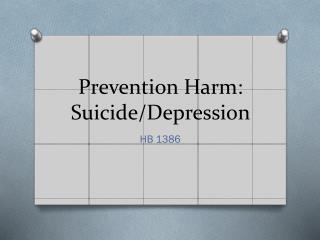 Prevention Harm: Suicide/Depression