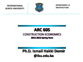 ARC  60 5 CONSTRUCTION ECONOMICS 201 2 -201 3 Spring Term