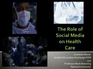 The Role of Social Media on Health Care
