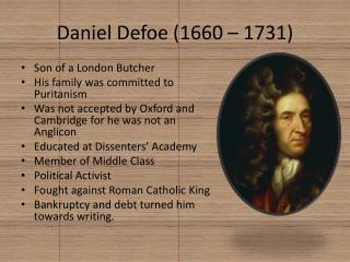 Daniel  Defoe  (1660 – 1731)