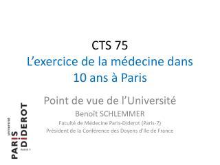 CTS 75 L�exercice de la m�decine dans 10 ans � Paris