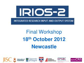 Final Workshop 18 th  October 2012 Newcastle