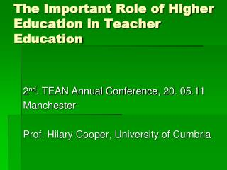 The Important Role of Higher Education in Teacher Education