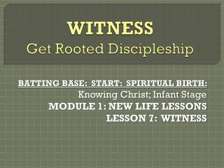 WITNESS Get Rooted Discipleship