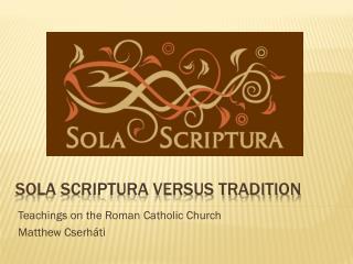 Sola Scriptura versus tradition