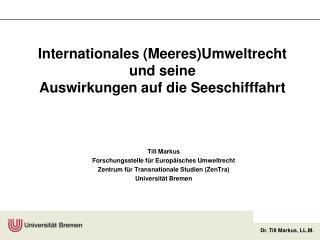 Internationales (Meeres)Umweltrecht  und seine  Auswirkungen auf die Seeschifffahrt