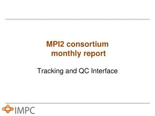 MPI2 consortium  monthly report