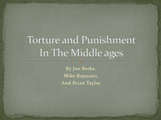 Torture and Punishment In The Middle ages