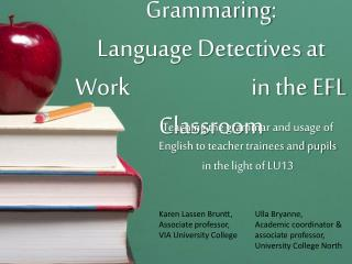 Grammaring :  Language Detectives at Work                       	in the EFL Classroom