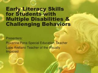 Early Literacy Skills for Students with Multiple Disabilities & Challenging Behaviors